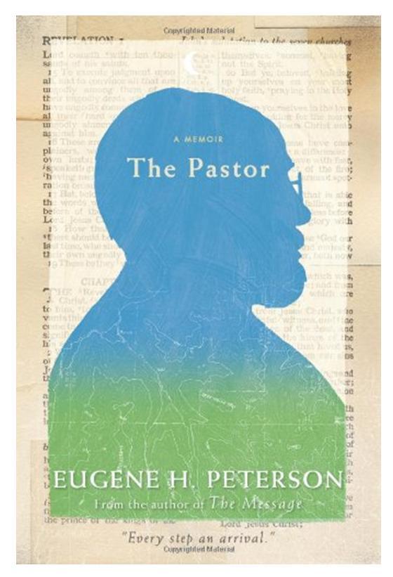 Недоступно для просмотра. Eugene H. Peterson. 2011. The Pastor: A Memoir.